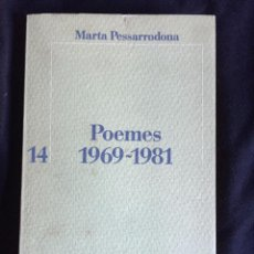 Libros de segunda mano: POEMES (1969-1981). MARTA PESSARRODONA. Lote 54868954