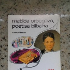Libros de segunda mano: TEMAS VIZCAINOS 203 MATILDE ORBEGOZO, POETISA BILBAINA. Lote 55031611