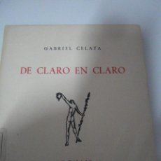 Libros de segunda mano: DE CLARO EN CLARO. GABRIEL CELAYA. ADONAIS PRIMERA EDICIÓN.. Lote 55069319