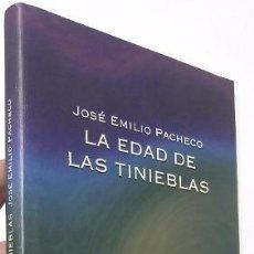 Libros de segunda mano: LA EDAD DE LAS TINIEBLAS - JOSÉ EMILIO PACHECO. Lote 55070749