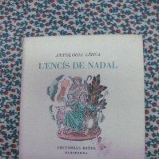 Libros de segunda mano: ANTOLOGIA LIRICA. L'ENCIS DE NADAL. 3ª EDICIO. EDITORIAL ESTEL 1948. EXEMPLAR LI 51 DE 199.. Lote 55103148