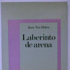 Libros de segunda mano: LABERINTO DE ARENA, JUAN VAN-HALEN. 1983. DEDICATORIA AUTÓGRAFA DEL AUTOR. GUADALAJARA. OCHAITA.. Lote 55140802