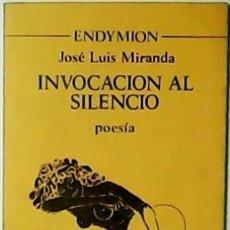 Libros de segunda mano: INVOCACIÓN AL SILENCIO. POESÍA. - MIRADA, JOSÉ LUIS.-. Lote 54525319