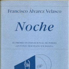 Libros de segunda mano: NOCHE. DE FRANCISCO ÁLVAREZ VELASCO.. Lote 55176762