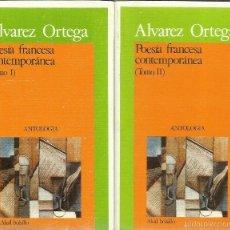 Libros de segunda mano: POESÍA FRANCESA CONTEMPORÁNEA. 2 TOMOS. ÁLVAREZ ORTEGA. AKAL BOLSILLO. MADRID. 1983. Lote 55329077