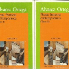 Libros de segunda mano: POESÍA FRANCESA CONTEMPORÁNEA. 2 TOMOS. ÁLVAREZ ORTEGA. AKAL BOLSILLO. MADRID. 1983. Lote 55329092