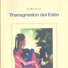 Libros de segunda mano: TRANSGRESIÓN DEL EDÉN. DE EMILIO AMOR. Lote 55336916