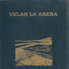 Libros de segunda mano: VELAR LA ARENA. VARIOS AUTORES. Lote 55365366