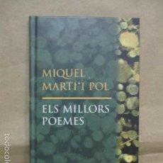 Libros de segunda mano: ELS MILLORS POEMES. DE MIQUEL MARTI I POL. EDT PROA. Nº 1. CATALAN. Lote 207266045