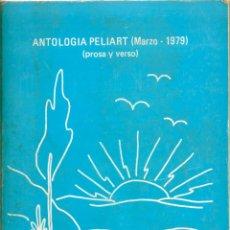 Libros de segunda mano: ANTOLOGÍA PELIART ( MARZO 1979. PROSA Y VERSO ). PEDIDO MÍNIMO EN LIBROS: 4 TÍTULOS. Lote 55376000