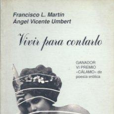 Libros de segunda mano: VIVIR PARA CONTARLO. DE FRANCISCO L. MARTÍN Y ÁNGEL VICENTE UMBERT. Lote 55404203