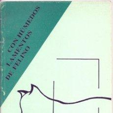 Libros de segunda mano: CON HÚMEDOS LAMENTOS DE FELINO. DE MARÍA TERESA GONZÁLEZ. Lote 55406719