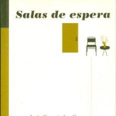 Libros de segunda mano: SALAS DE ESPERA. DE LUÍS FERNÁNDEZ ROCES. PEDIDO MÍNIMO EN LIBROS: 4 TÍTULOS. Lote 55630106