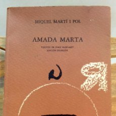 Libros de segunda mano: AMADA MARTA. MIQUEL MARTI I POL. EDICION BILINGUE. LLIBRES DEL MALL, 1978. Lote 55732093