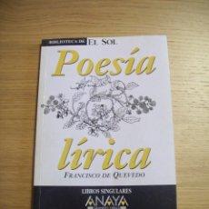 Libros de segunda mano: FRANCISCO DE QUEVEDO, POESÍA LÍRICA. BIBLIOTECA DE EL SOL. Lote 55888856