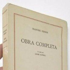 Libros de segunda mano: OBRA COMPLETA - FRANCESC FERRER. Lote 55903538