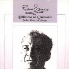 Libros de segunda mano: PEDRO GARCIA CABRERA - BIBLIOTECA DEL CENTENARIO VOL. 7 / EDICIONES IDEA / MUNDI-1444 , BUEN ESTADO. Lote 55916983