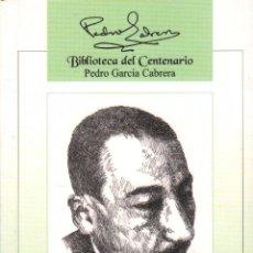 Libros de segunda mano: PEDRO GARCIA CABRERA - BIBLIOTECA DEL CENTENARIO VOL. 9 / EDICIONES IDEA / MUNDI-1446, BUEN ESTADO. Lote 55917011