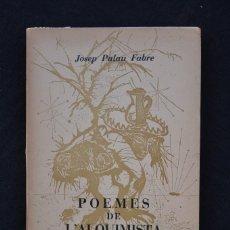 Libros de segunda mano: JOSEP PALAU FABRE POEMES DE L'ALQUIMISTA PARÍS ED. LA SIRENA 1952 PRIMERA EDICIÓ - CUBIERTA DE MALET. Lote 55933376