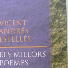 Libros de segunda mano: ELS MILLORS POEMES DE VICENT ANDRÉS ESTELLES(PROA-COLUMNA). Lote 56019591