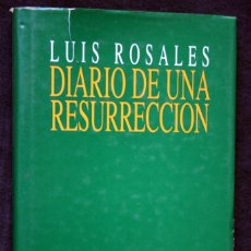 Libros de segunda mano: DIARIO DE UNA RESURRECCION - LUIS ROSALES . Lote 56267072