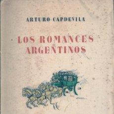 Libros de segunda mano: LOS ROMANCES ARGENTINOS. DE ARTURO CAPDEVILA. PEDIDO MÍNIMO EN LIBROS: 4 TÍTULOS. Lote 56281716
