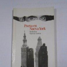 Libros de segunda mano: POETA EN NUEVA YORK. FEDERICO GARCIA LORCA. TDK276. Lote 56292210