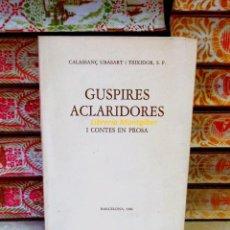 Libros de segunda mano: GUSPIRES ACLARIDORES I CONTES EN PROSA . AUTOR : UBASART I TEIXIDOR, CALASSANÇ . Lote 56502205