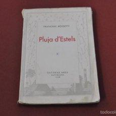 Libros de segunda mano: PLUJA D'ESTELS - FRANCESC ROSSETTI -EDITORIAL ARCA BARCELONA 1948 -PSB. Lote 56504091