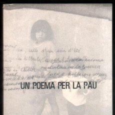 Libros de segunda mano: UN POEMA PER LA PAU - ILUSTRADO - EN CATALAN *. Lote 56516470