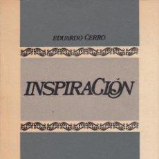 Libros de segunda mano: EDUARDO CERRO. INSPIRACIÓN. MADRID, 1969. POESÍA.. Lote 56514694