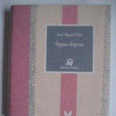Libros de segunda mano: JOSÉ-MIGUEL ULLÁN. ÓRGANOS DISPERSOS. FUNDACIÓN CÉSAR MANRIQUE, 2000. 1ª EDICIÓN. Lote 56638699