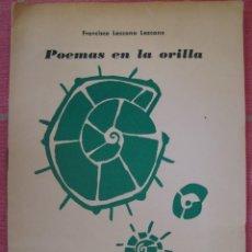 Libros de segunda mano: POEMAS EN LA ORILLA. 1957-1962. FRANCISCO LEZCANO. BILBAO 1962. PRIMERA EDICIÓN. Lote 56741669
