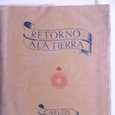 Libros de segunda mano: RETORNO A LA TIERRA. CARLOS BAYLIN SOLANAS. Lote 56824681