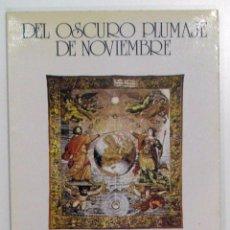 Libros de segunda mano: LUIS AVANTOS SWAN - DEL OSCURO PLUMAJE DE NOVIEMBRE. SWAN, 1986.. Lote 56900452