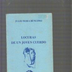 Libros de segunda mano: LOCURAS DE UN JOVEN CUERDO / JULIO MORA BENCOMO ( POESIA ). Lote 56924525