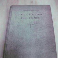 Libros de segunda mano: EN LA SOLEDAD DEL TIEMPO. DIONISIO RIDRUEJO. ILUSTRACIONES DE RAMON DE CAPMANY.MONTANER Y SIMON 1964. Lote 57028774
