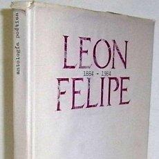 Libros de segunda mano: GARCÍA LORENZO, LUCIANO [INTRODUCCIÓN Y ANTOLOGÍA]. LEÓN FELIPE. ANTOLOGÍA POÉTICA 1884-1984. Lote 57169194
