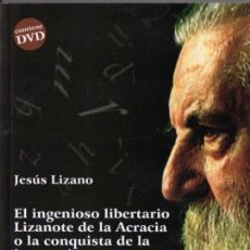 Libros de segunda mano: JESÚS LIZANO : EL INGENIOSO LIBERTARIO LIZANOTE DE LA ACRACIA O LA CONQUISTA DE LA INOCENCIA (2009). Lote 263187250