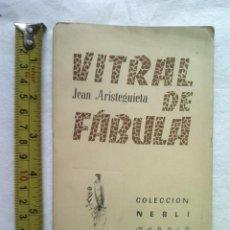Libros de segunda mano: LIBRO VITRAL DE FÁBULA. ARISTEGUIETA, JEAN. 1954 90 GRS. Lote 57259175