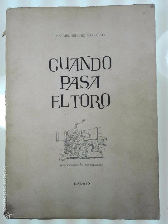 CUANDO PASA EL TORO - MANUEL BENITEZ CARRASCO - DECICADO Y FIRMADO - 25 X 17 CM. - 112 PP.- (Libros de Segunda Mano (posteriores a 1936) - Literatura - Poesía)