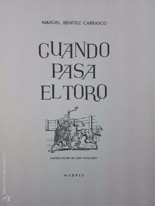 Libros de segunda mano: CUANDO PASA EL TORO - MANUEL BENITEZ CARRASCO - DECICADO Y FIRMADO - 25 X 17 CM. - 112 PP.- - Foto 3 - 57272669
