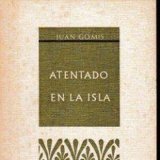 Libros de segunda mano: ATENTADO EN LA ISLA (JUAN GOMIS 1970) SIN USAR.. Lote 57318495