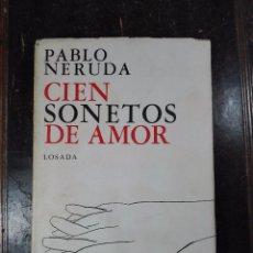 Libros de segunda mano: CIEN SONETOS DE AMOR - PABLO NERUDA - LOSADA - 1966 - 124 PP. - 22,5 X 15,5 CM -. Lote 57373554
