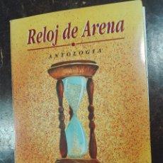 Libros de segunda mano: RELOJ DE ARENA - ANTOLOGÍA - RUFINO FELIX MORILLÓN - FIRMADO Y DEDICADO - INCLUIDA CARTA DEL AUTOR -. Lote 57404410