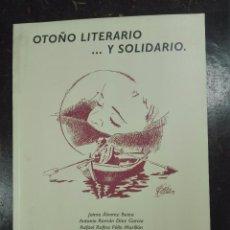 Libros de segunda mano: OTOÑO LITERARIO...Y SOLIDARIO - FIRMADO Y DEDICADO POR RUFINO FELIX MORILLÓN - BADAJOZ - 1999 - . Lote 57404431