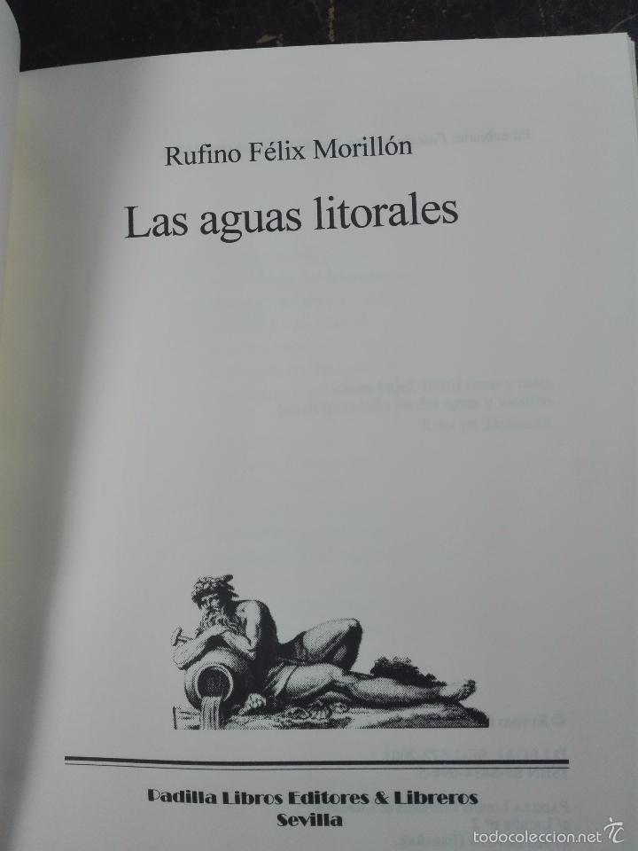 Libros de segunda mano: LAS AGUAS LITORALES - RUFINO FÉLIX MORILLÓN - FIRMADO Y DEDICADO - SEVILLA - 2001 - 93 PP. - 21 X 15 - Foto 3 - 57404521