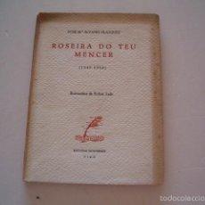 Libros de segunda mano: XOSÉ MARÍA ÁLVAREZ BLÁZQUEZ, ROSEIRA DO TEU MENCER (1949-1950). RM75196. . Lote 57502532