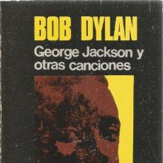Libros de segunda mano: BOB DYLAN. GEORGE JACKSON Y OTRAS CANCIONES. VISOR. Lote 140333049