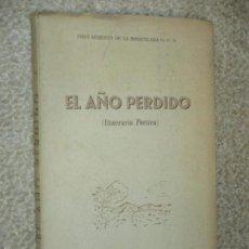 Libros de segunda mano: EL AÑO PERDIDO (ITINERARIO POÉTICO), FRAY AUGUSTO DE LA INMACULADA, SANTANDER 1948 DEDICATORIA AUTOR. Lote 57666686